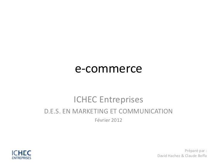 e-commerce        ICHEC EntreprisesD.E.S. EN MARKETING ET COMMUNICATION              Février 2012                         ...