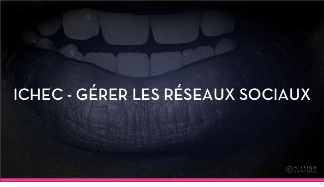 ICHEC - GÉRER LES RÉSEAUX SOCIAUX                                    1