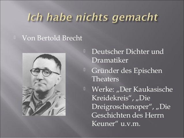 """ Von Bertold Brecht  Deutscher Dichter und Dramatiker  Gründer des Epischen Theaters  Werke: """"Der Kaukasische Kreidekr..."""