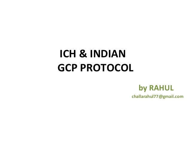 ICH & INDIANGCP PROTOCOL               by RAHUL           challarahul77@gmail.com