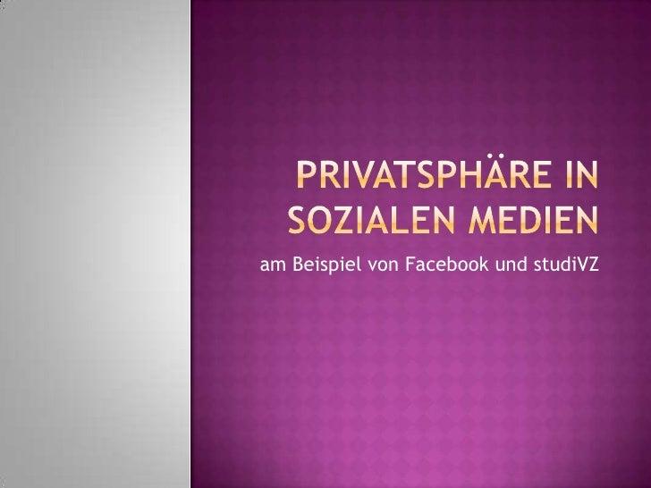 Privatsphäre in sozialen Medien<br />am Beispiel von Facebook und studiVZ<br />