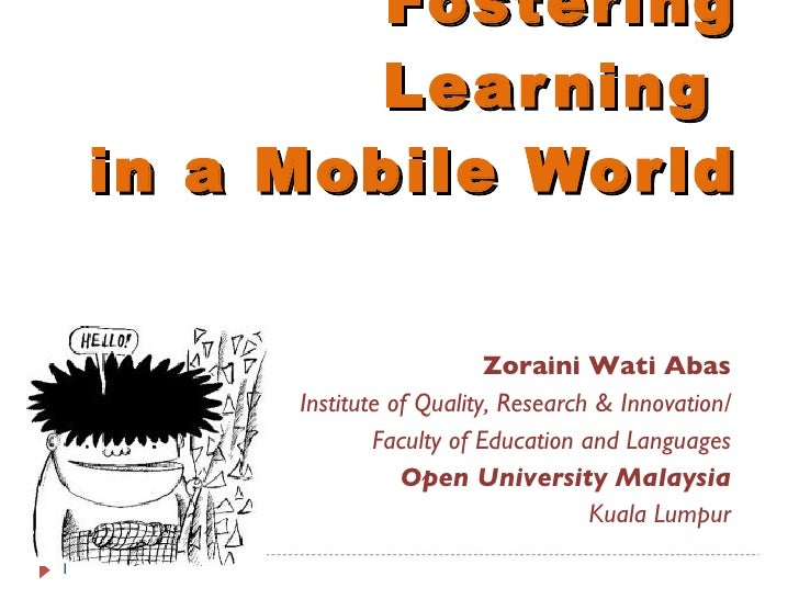 Zoraini Wati Abas Institute of Quality, Research & Innovation/ Faculty of Education and Languages Open University Malaysia...