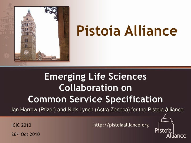 Pistoia Alliance  An Emerging Vehicle forSciences        Emerging Life Collaboration:            Collaboration on  The Pis...