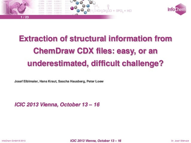 1 / 23  Extraction of structural information from ChemDraw CDX files: easy, or an  underestimated, difficult challenge? Jo...