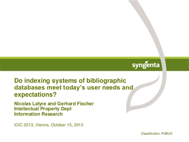 Do indexing systems of bibliographic databases meet today's user needs and expectations? Nicolas Lalyre and Gerhard Fische...