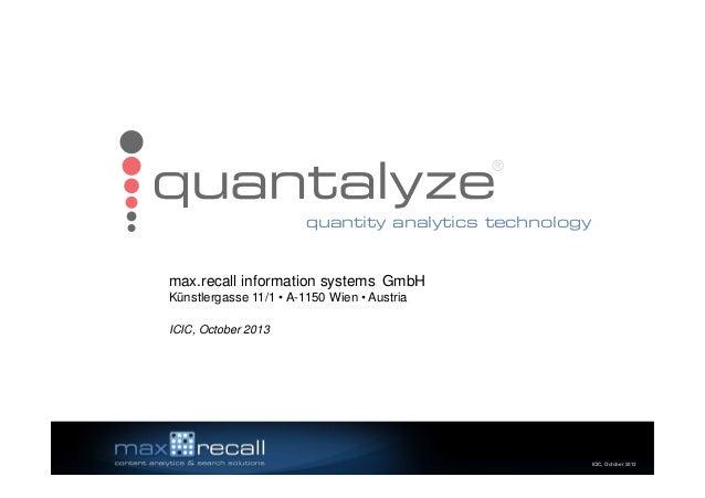 ®  quantity analytics technology  max.recall information systems GmbH Künstlergasse 11/1 • A-1150 Wien • Austria ICIC, Oct...