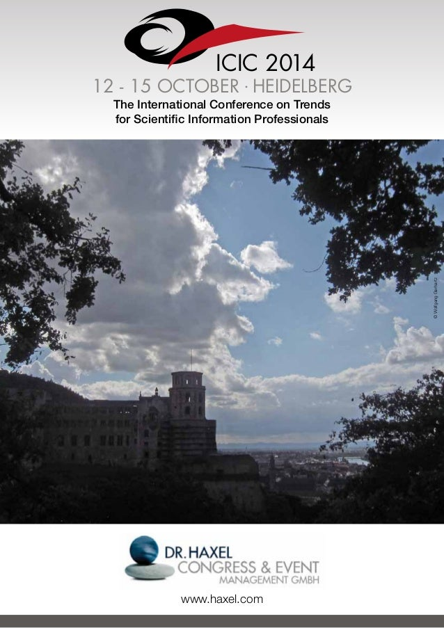 ICIC 2014 12 - 15 OCTOBER . HEIDELBERG The International Conference on Trends for Scientific Information Professionals www...