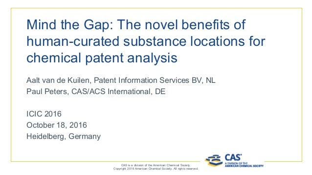 Mind the Gap: The novel benefits of human-curated substance locations for chemical patent analysis Aalt van de Kuilen, Pat...