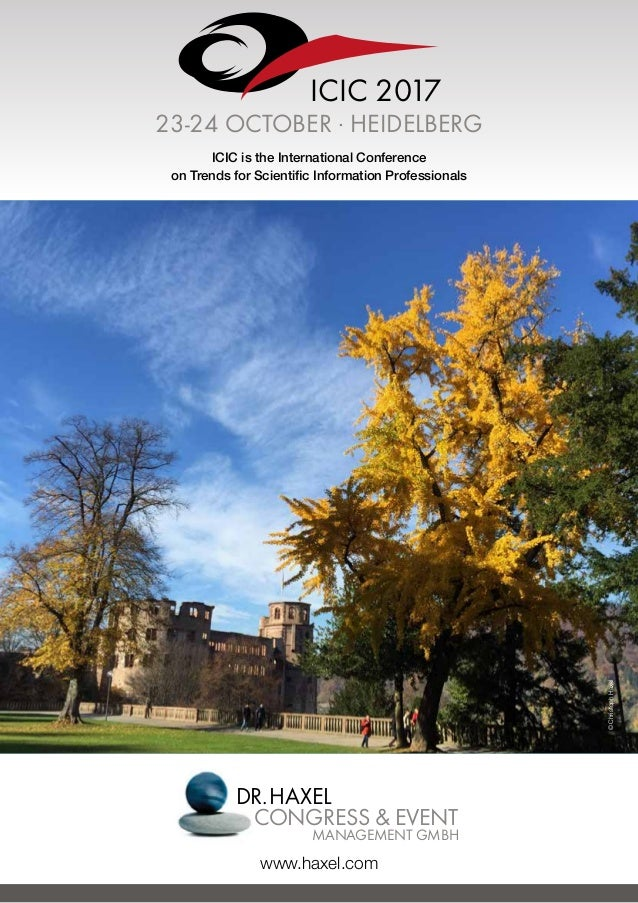 ICIC is the International Conference on Trends for Scientific Information Professionals www.haxel.com DR.HAXEL CONGRESS &...