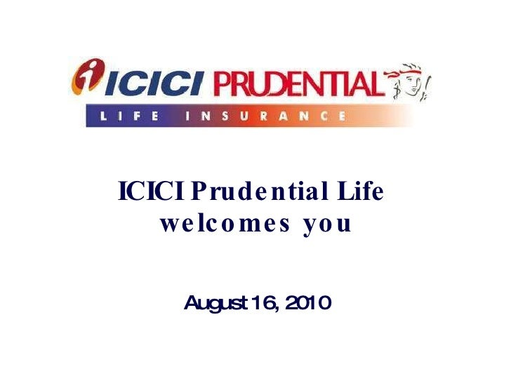 ICICI Prudential Life  welcomes you August 16, 2010