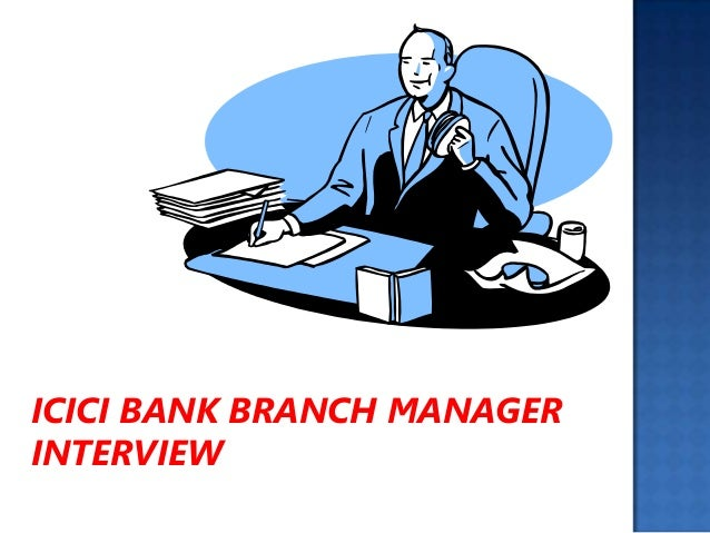 icici-bank-branch-manager-interview-5-638.jpg?cb=1380622828
