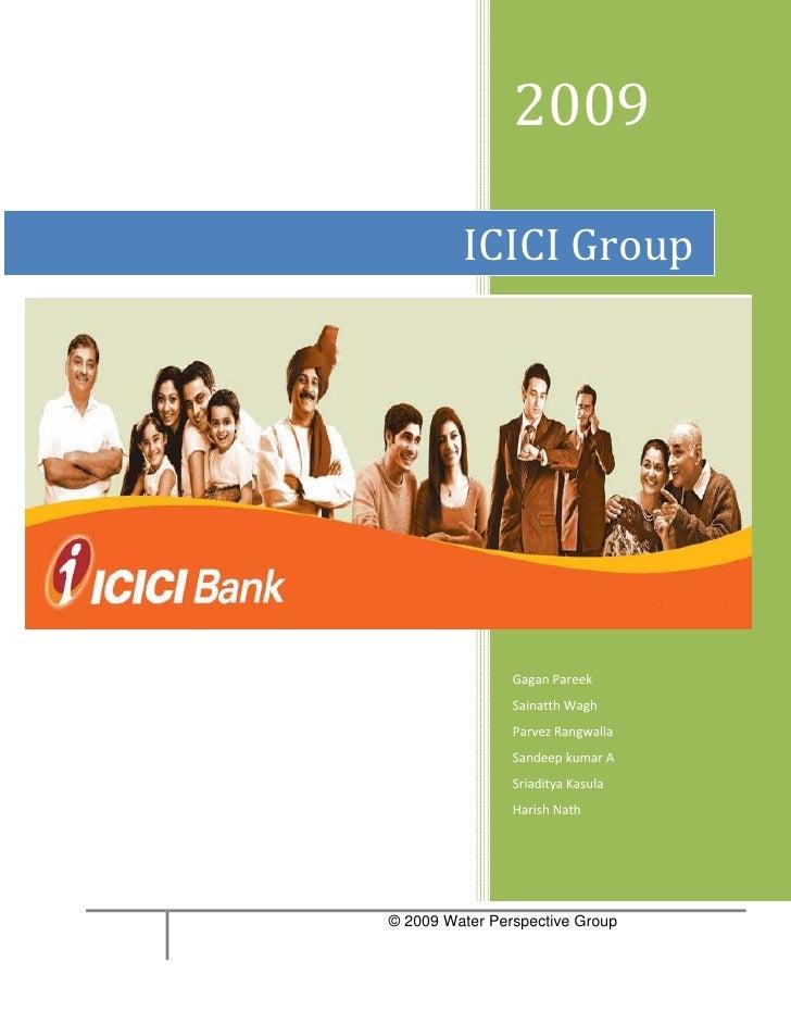 2009           ICICI Group                     Gagan Pareek                 Sainatth Wagh                 Parvez Rangwalla...