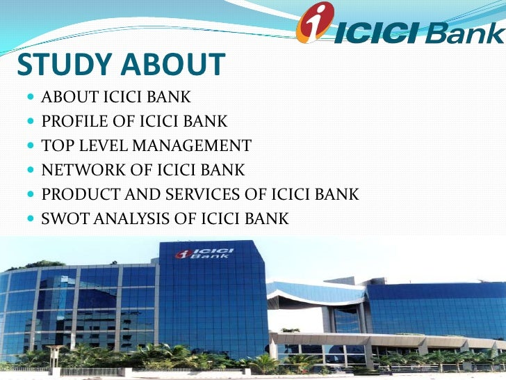 swot icici The article gives you the swot analysis of icici bank icici is the second largest  bank in terms of total assets and market share icici bank is.