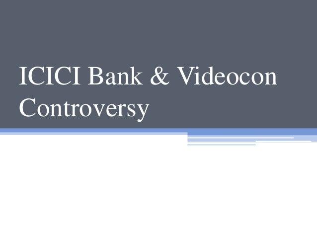 ICICI Bank & Videocon Controversy