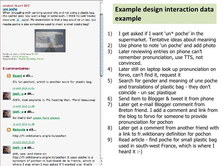 Example design interaction data example <ul><li>I get asked if I want 'un* poche' in the supermarket. Tentative ideas abou...