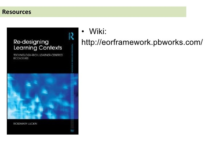 Resources <ul><li>Wiki: </li></ul><ul><li>http://eorframework.pbworks.com/ </li></ul>