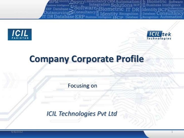 Company Corporate Profile                     Focusing on              ICIL Technologies Pvt Ltd4/8/2012                  ...