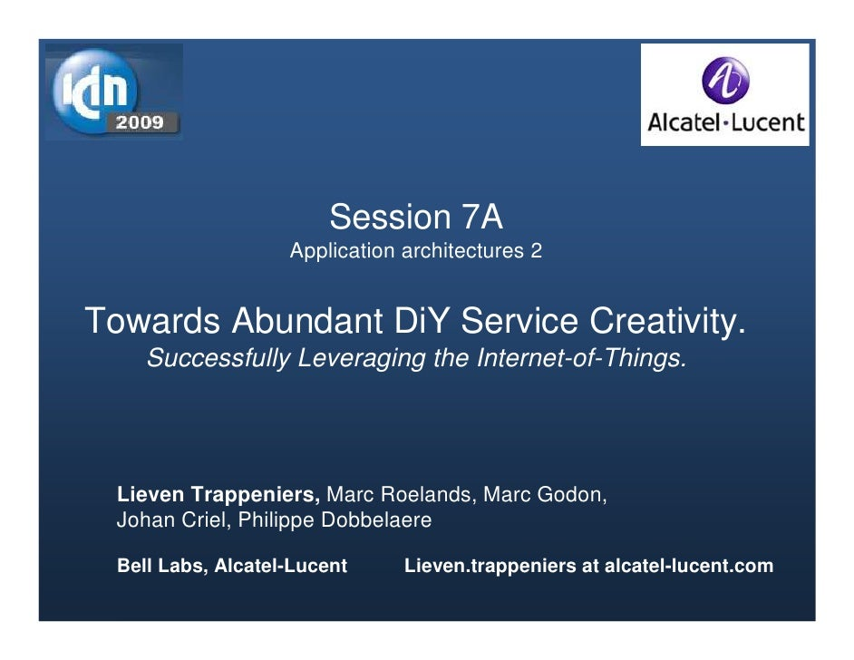 Session 7A                    Application architectures 2   Towards Abundant DiY Service Creativity.     Successfully Leve...