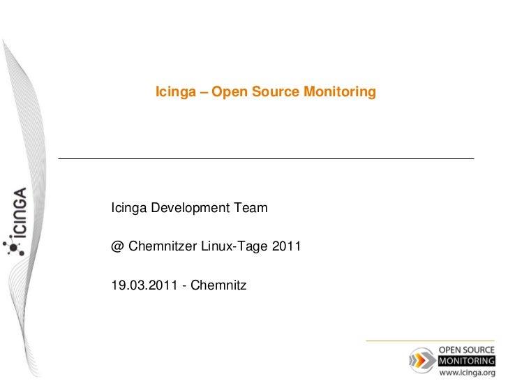 Icinga – Open Source MonitoringIcinga Development Team@ Chemnitzer Linux-Tage 201119.03.2011 - Chemnitz