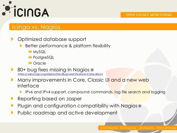 OPEN SOURCE MONITORINGIcinga vs. Nagios Optimized database support      Better performance & platform flexibility         ...