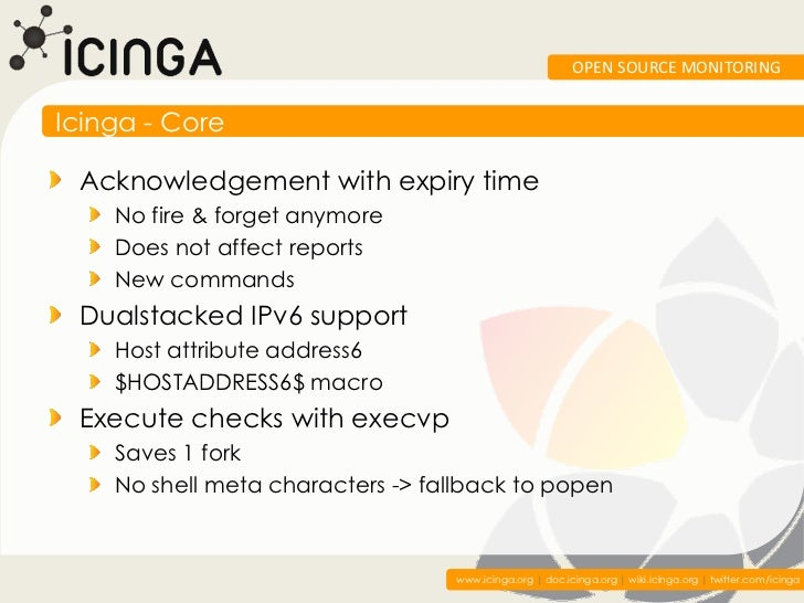 OPEN SOURCE MONITORINGIcinga - Core Acknowledgement with expiry time    No fire & forget anymore    Does not affect report...