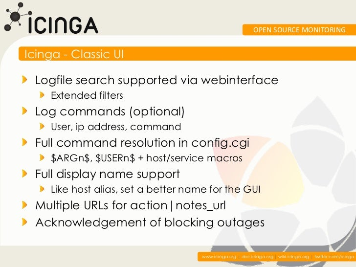 OPEN SOURCE MONITORINGIcinga - Classic UI  Logfile search supported via webinterface    Extended filters  Log commands (op...