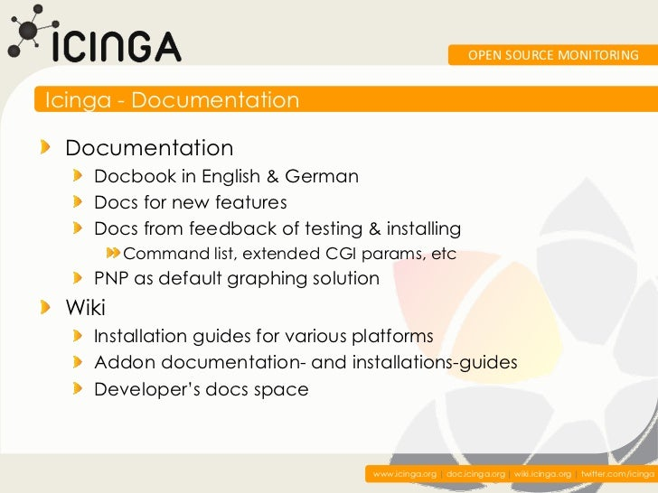 OPEN SOURCE MONITORINGIcinga - Documentation Documentation    Docbook in English & German    Docs for new features    Docs...