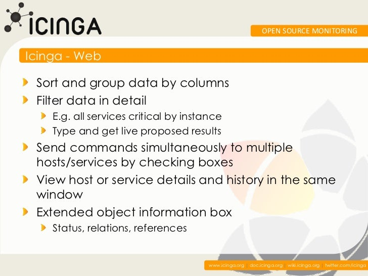 OPEN SOURCE MONITORINGIcinga - Web Sort and group data by columns Filter data in detail    E.g. all services critical by i...