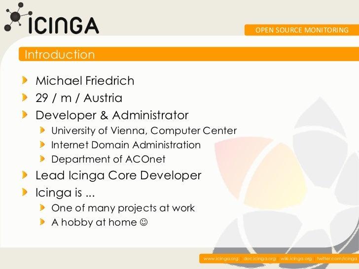 OPEN SOURCE MONITORINGIntroduction Michael Friedrich 29 / m / Austria Developer & Administrator    University of Vienna, C...