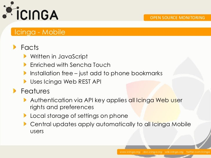OPEN SOURCE MONITORINGIcinga - Mobile Facts    Written in JavaScript    Enriched with Sencha Touch    Installation free – ...