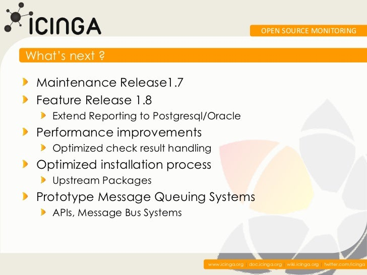 OPEN SOURCE MONITORINGWhat's next ? Maintenance Release1.7 Feature Release 1.8    Extend Reporting to Postgresql/Oracle Pe...