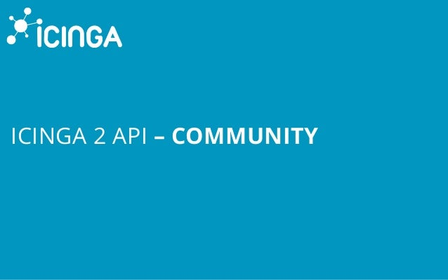 ICINGA 2 API – COMMUNITY