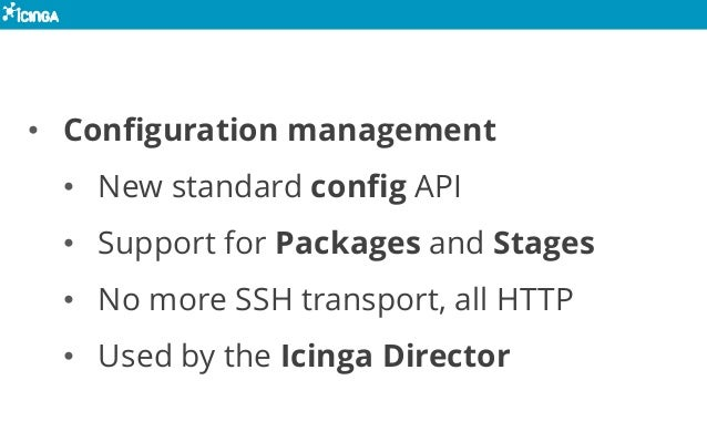 • Configuration management • New standard config API • Support for Packages and Stages • No more SSH transport, all HTTP •...