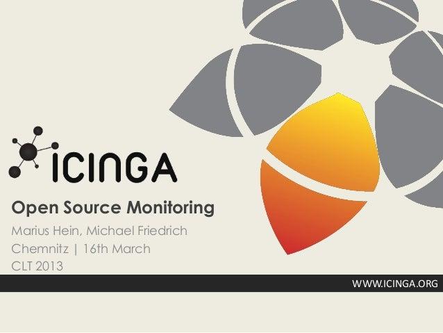 Open Source MonitoringMarius Hein, Michael FriedrichChemnitz   16th MarchCLT 2013                                 WWW.ICIN...