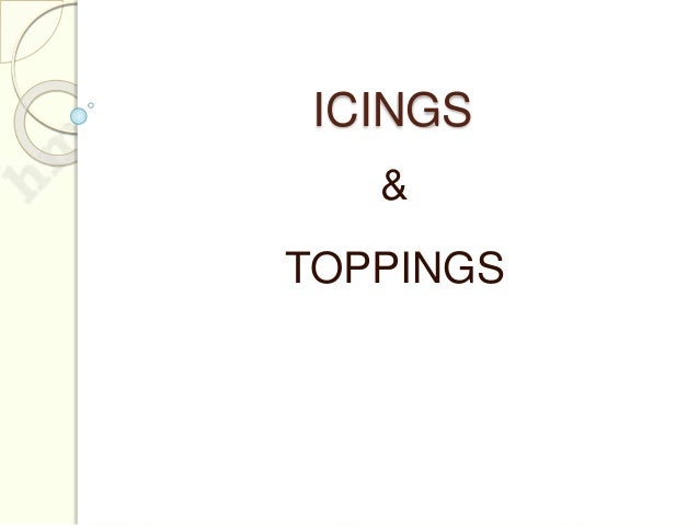ICINGS & TOPPINGS