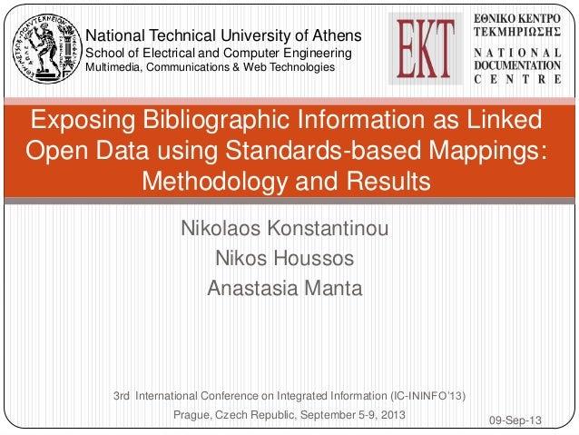 Nikolaos Konstantinou Nikos Houssos Anastasia Manta Exposing Bibliographic Information as Linked Open Data using Standards...
