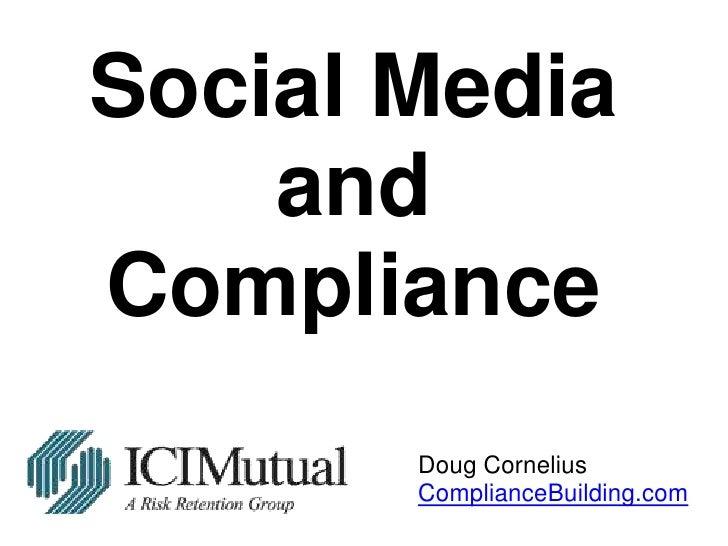Social MediaandCompliance<br />Doug CorneliusComplianceBuilding.com<br />