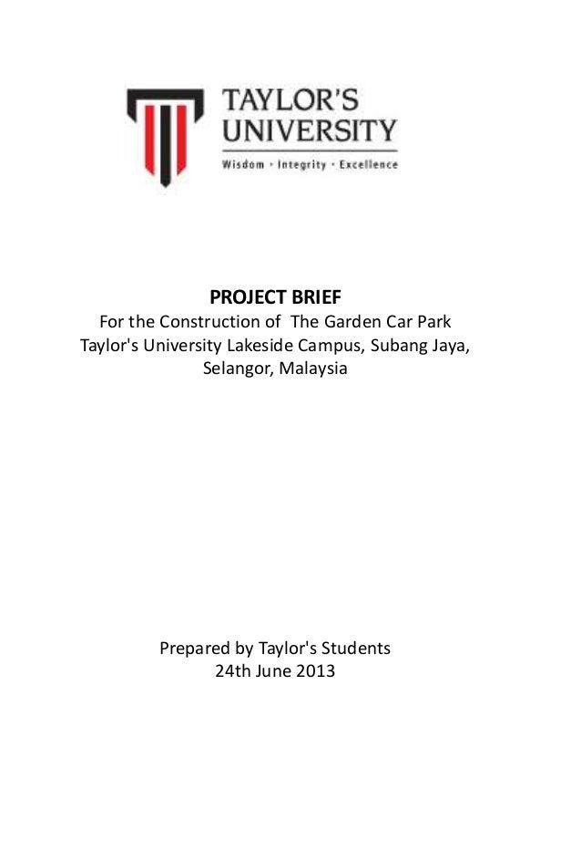 PROJECT BRIEF For the Construction of The Garden Car Park Taylor's University Lakeside Campus, Subang Jaya, Selangor, Mala...