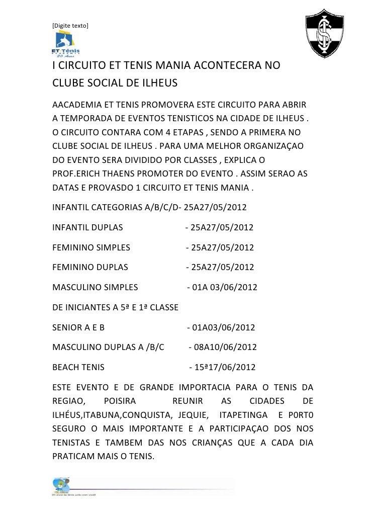 [Digite texto]I CIRCUITO ET TENIS MANIA ACONTECERA NOCLUBE SOCIAL DE ILHEUSAACADEMIA ET TENIS PROMOVERA ESTE CIRCUITO PARA...
