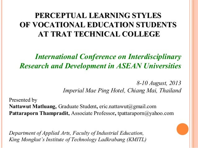 PERCEPTUAL LEARNING STYLES OF VOCATIONAL EDUCATION STUDENTS AT TRAT TECHNICAL COLLEGE International Conference on Interdis...