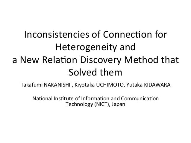 Inconsistencies  of  Connec,on  for   Heterogeneity  and   a  New  Rela,on  Discovery  Method  that...
