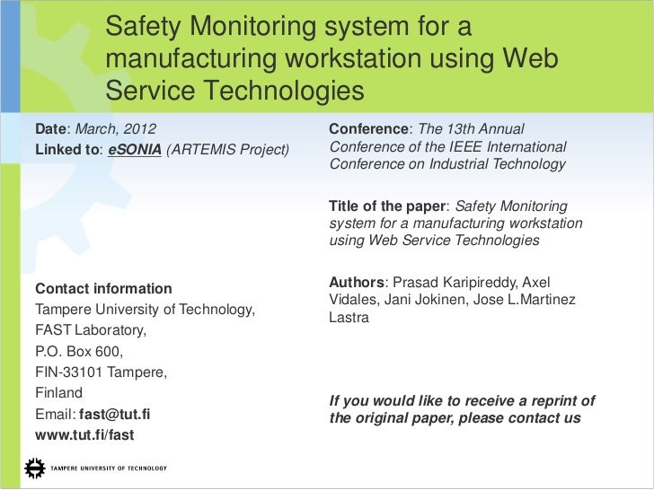 Safety Monitoring system for a          manufacturing workstation using Web          Service TechnologiesDate: March, 2012...