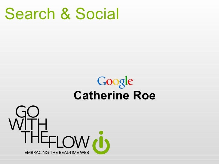 Search & Social Catherine Roe