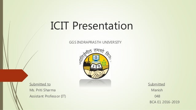 ICIT Presentation GGS INDRAPRASTH UNIVERSITY Submitted To Ms Priti Sharma Manish Assistant Professor MICR Magnetic Ink Character Recognition