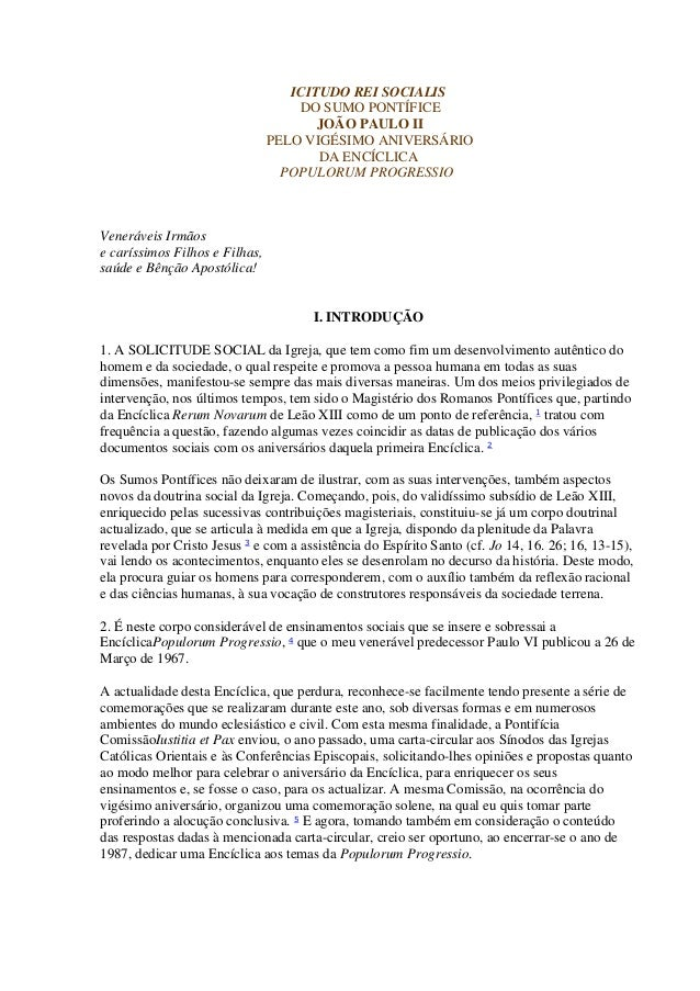 ICITUDO REI SOCIALIS DO SUMO PONTÍFICE JOÃO PAULO II PELO VIGÉSIMO ANIVERSÁRIO DA ENCÍCLICA POPULORUM PROGRESSIO  Veneráve...