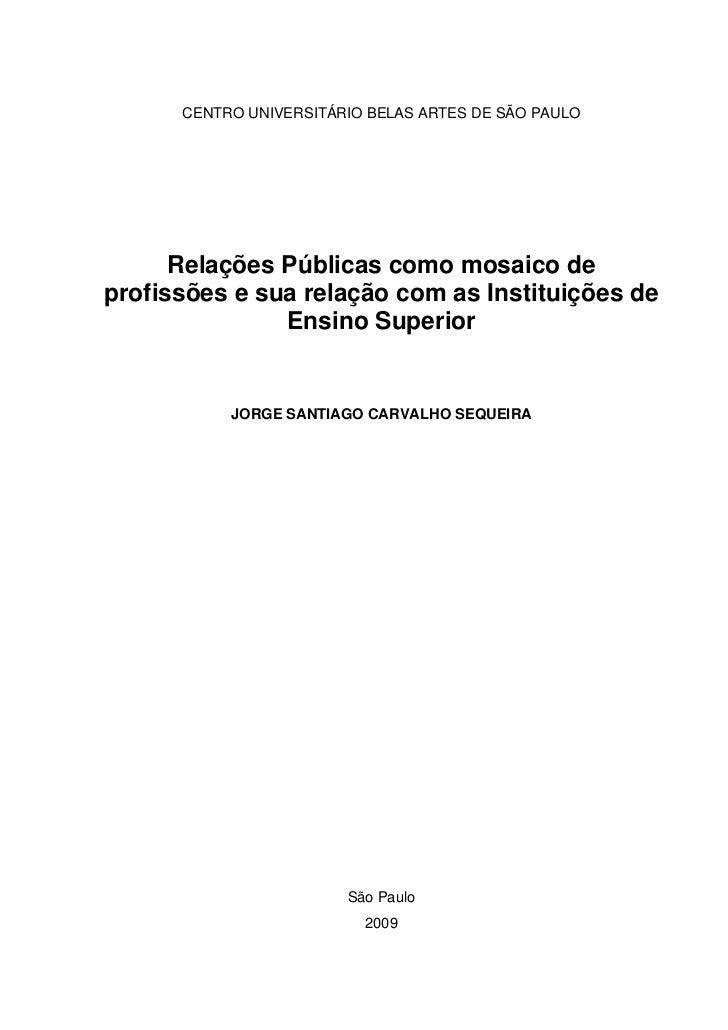 1      CENTRO UNIVERSITÁRIO BELAS ARTES DE SÃO PAULO      Relações Públicas como mosaico deprofissões e sua relação com as...