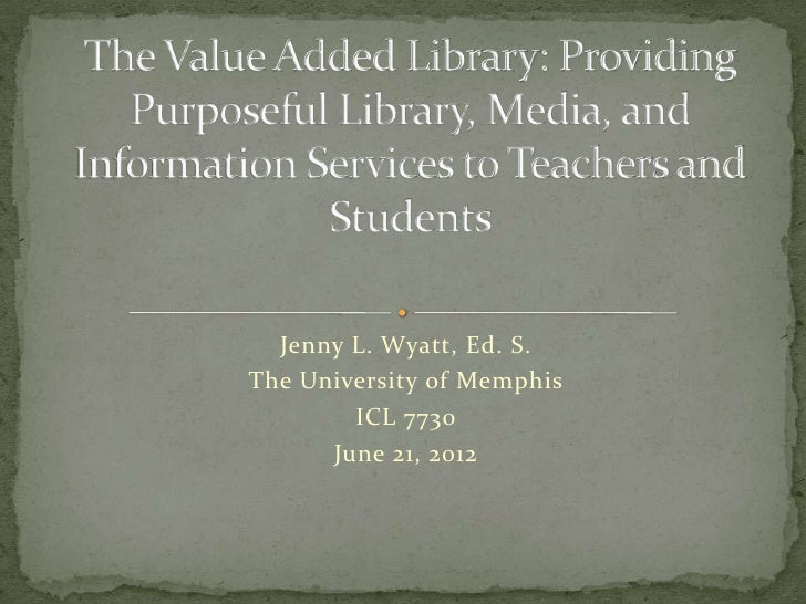 Jenny L. Wyatt, Ed. S.The University of Memphis        ICL 7730      June 21, 2012