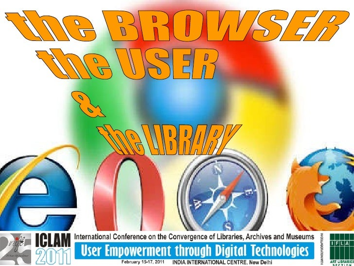 the BROWSER the USER &  the LIBRARY