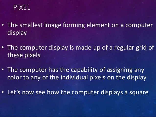 PIXEL COLORS (2) • If this scheme is used to display an image that is equal to the size of an XGA (1024x768 pixels) displa...