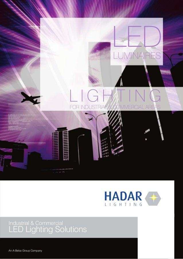 LEDLUMINAIRES L I G H T I N GFOR INDUSTRIAL & COMMERCIAL AREAS Industrial & Commercial LED Lighting Solutions An A-Belco G...